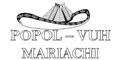 Mariachis-Conjuntos De-MARIACHI-POPOL-VUH-en-San Luis Potosi-encuentralos-en-Sección-Amarilla-BRP