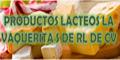 Cremerías-PRODUCTOS-LACTEOS-LA-VAQUERITA-S-DE-RL-DE-CV-en-Distrito Federal-encuentralos-en-Sección-Amarilla-PLA