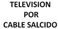Televisión Vía Satélite-TELEVISION-POR-CABLE-SALCIDO-en-Baja California-encuentralos-en-Sección-Amarilla-PLA