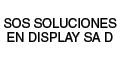 Displays-SOS-SOLUCIONES-EN-DISPLAY-SA-D-en-Distrito Federal-encuentralos-en-Sección-Amarilla-BRP