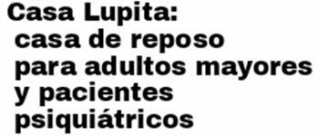 Asilos-CASA-LUPITA-CASA-DE-REPOSO-PARA-ADULTOS-MAYORES-Y-PACIENTES-PSIQUIATRICOS-en-Distrito Federal-encuentralos-en-Sección-Amarilla-BRP