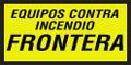 EQUIPOS CONTRA INCENDIO FRONTERA