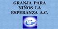 GRANJA PARA NIÑOS LA ESPERANZA A.C.