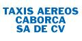 TAXIS AEREOS CABORCA SA DE CV