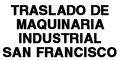 TRASLADO DE MAQUINARIA INDUSTRIAL SAN FRANCISCO