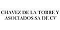 CHAVEZ DE LA TORRE Y ASOCIADOS SA DE CV