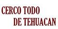 CERCO TODO DE TEHUACAN