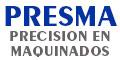 PRESMA PRECISION EN MAQUINADOS